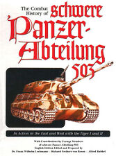 The Combat History of Schwere Panzer-Abteilung 503 Lochmann von Rosen Rubbel WK2