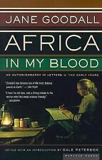 Africa in My Blood : An Autobiography in Letters: the Early Years by Jane...