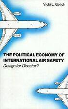The Political Economy of International Air Safety: Design for Disaster