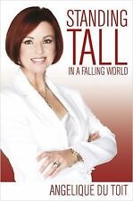 Standing Tall in a Falling World by Angelique du Toit (2015, Paperback)