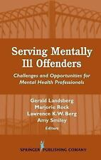 Serving Mentally Ill Offenders: Challenges and Opportunities for Mental Health P