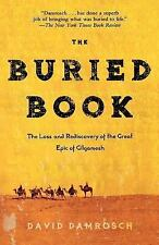 The Buried Book : The Loss and Rediscovery of the Great Epic of Gilgamesh by...