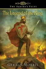 The Legend of the King (The Squire's Tales)