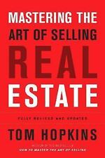 Mastering the Art of Selling Real Estate by Tom Hopkins (2004, Hardcover,...