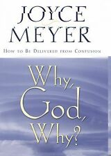 Why, God, Why? : How to Be Delivered from Confusion by Joyce Meyer (2003,...