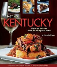 Tasting Kentucky : Favorite Recipes from the Bluegrass State by Maggie Green...