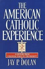 The American Catholic Experience by Jay P. Dolan (1987, Paperback)