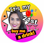 21st BIRTHDAY BADGE (BUY ME A DRINK!) - BIG PERSONALISED BADGE, PHOTO, ANY AGE