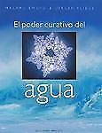 El Poder Curativo Del Agua The Healing Power of Water (Spanish Edition-ExLibrary