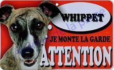 Plaque aluminium Attention au chien - Je monte la garde - Whippet - NEUF