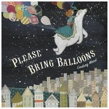 Please Bring Balloons by Lindsay Ward c2013, NEW Hardcover