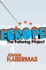 Europe : The Faltering Project by Jürgen Habermas (2009, Hardcover)