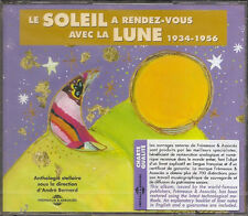 1498 // LE SOLEIL A RENDEZ-VOUS AVEC LA LUNE (1934-1956) 2 CD NEUF