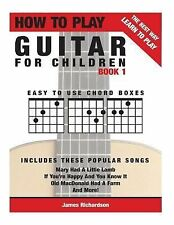 How to Play Guitar for Children Ser.: How to Play Guitar for Children Book 1...