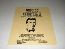 FRANK JAMES WANTED POSTER  EXACT REPRODUCTION ON 22 LB. PARCHMENT PAPER $3.49