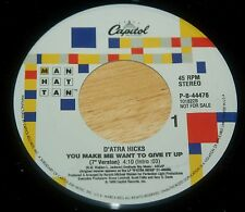 D'Atra Hicks 45 You Make Me Want To Give It Up  PROMO  NM