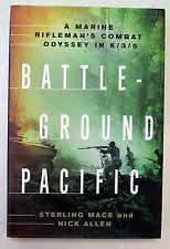 Battleground Pacific - A Marine Rifleman's Combat Odyssey in K/3/5 (WWII)