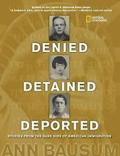 Denied, Detained, Deported: Stories from the Dark Side of American Imm-ExLibrary