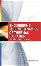 Engineering Thermodynamics of Thermal Radiation : For Solar Power Utilization...