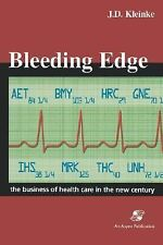 Bleeding Edge: The Business of Health Care in the New Century