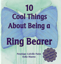 10 Cool Things About Being a Ring Bearer, Itoko Maeno, Penelope C. Paine