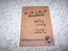 Caterpillar Cat 7A 7S Bulldozer Dozer Parts Catalog Manual 17C1- 17C5001-