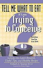 Tell Me What to Eat If I Am Trying to Conceive: Nutrition You Can Live-ExLibrary