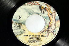 Doyle Holly: Queen of the Silver Dollar / Take a Walk im the Country  [Unplayed]