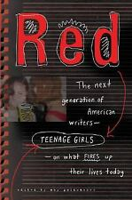 Red: The Next Generation of American Writers--Teenage Girls--On What Fires Up Th