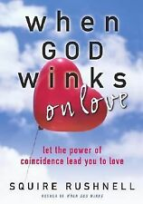 Squire Rushnell - When God Winks On Love (2004) - Used - Trade Cloth (Hardc