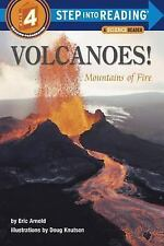 Volcanoes! Mountains of Fire Step-Into-Reading, Step 4)