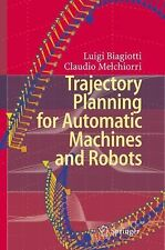 Trajectory Planning for Automatic Machines and Robots by Luigi Biagiotti and...