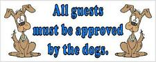 All guests must be approved by the dogs - Funny Sticker