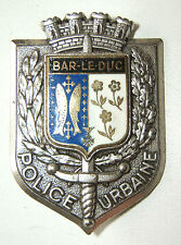 INSIGNE POLICE URBAINE BAR LE DUC - Delsart - OBSOLETE POUR COLLECTION