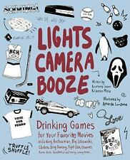 Lights Camera Booze : Drinking Games for Your Favorite Movies Including...