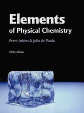 Elements of Physical Chemistry by Peter Atkins and Julio de Paula (2009,...