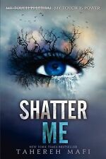 Shatter Me by Tahereh Mafi (2012, Paperback)