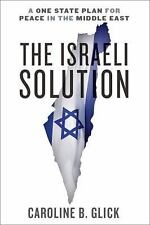 The Israeli Solution by Caroline Glick A One State Plan For Peace NEW BOOK