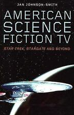 American Science Fiction TV: Star Trek, Stargate, and Beyond-ExLibrary