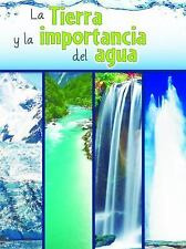 La Tierra y La Importancia del Agua (the Earth and the Role of Water)...