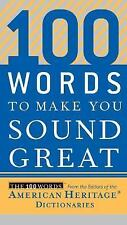 100 Words to Make You Sound Great, American Heritage Dictionaries, Editors of th
