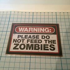"""New AQUARIUS ZOMBIE WARNING SIGNS """"Warning: Please Do Not Feed The Zombies"""""""