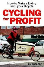 Cycling For Profit: How to make a living with your bicycle Cycling Resources Se