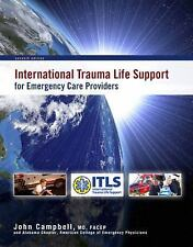 International Trauma Life Support for Emergency Care Providers by John...