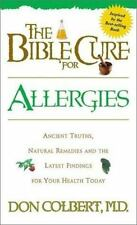 The Bible Cure for Allergies: Ancient Truths, Natural Remedies and the Latest Fi