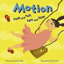 Amazing Science: Motion : Push and Pull, Fast and Slow by Darlene R. Stille...