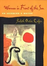 Woman in Front of the Sun : On Becoming a Writer by Judith Ortiz Cofer (2000,...