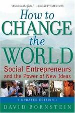 How to Change the World : Social Entrepreneurs and the Power of New Ideas by Da…