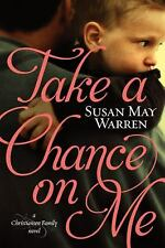 Christiansen Family: Take a Chance on Me by Susan May Warren (2013, Paperback)