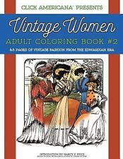 Vintage Women : Vintage Fashion from the Edwardian Era: Adult Coloring Book 2...